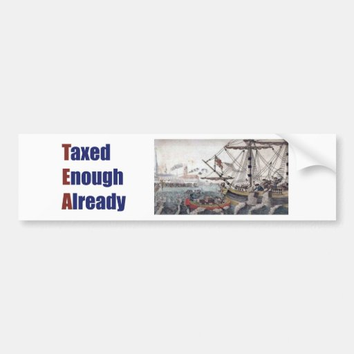 TEA Taxed Enough Already Car Bumper Sticker