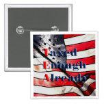 TEA - Taxed Enough Already on Flag Background Pins