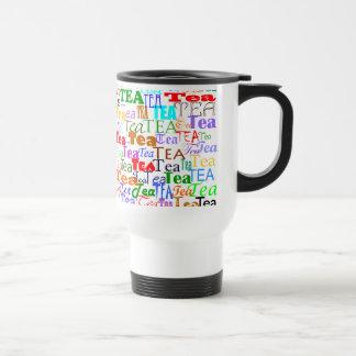 Tea Tea Tea! 15 Oz Stainless Steel Travel Mug