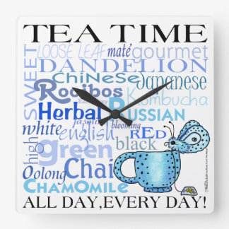 Tea Time-All Day, Every Day! Clock
