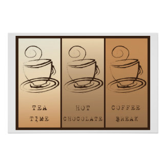 Tea time, Hot Chocolate, Coffee BREAK poster