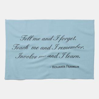 Tea Towel - Franklin quote: involve me