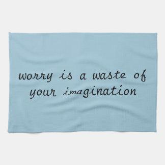 Tea Towel - worry is a waste