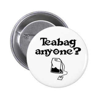 TEABAG ANYONE? BUTTON