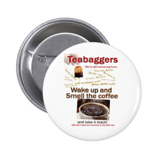Teabagger Smell the Coffee. Pinback Buttons