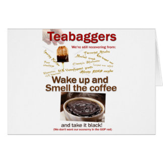 Teabagger Smell the Coffee. Card