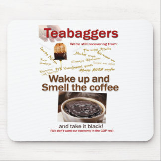Teabagger Smell the Coffee. Mouse Pad