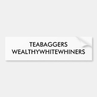 TEABAGGERS WEALTHYWHITEWHINERS BUMPER STICKER