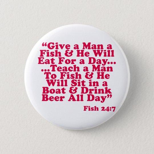 Teach a Man To Fish Pinback Button