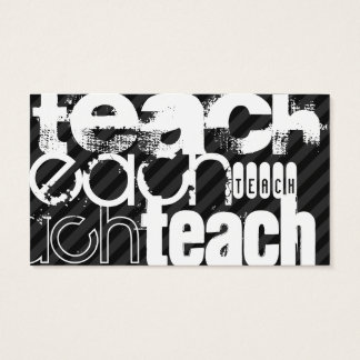 Teach; Black & Dark Gray Stripes Business Card