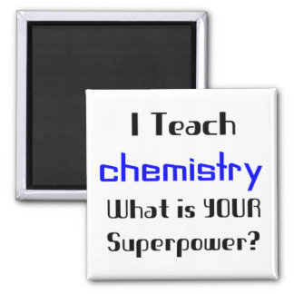 Teach Chemistry 2 Inch Square Magnet