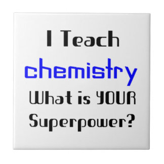 Teach Chemistry Small Square Tile