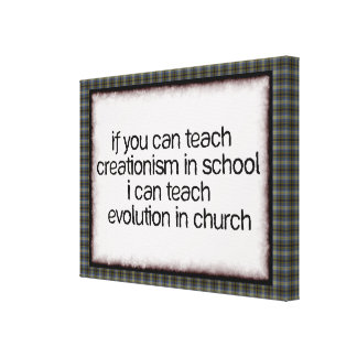 Teach Evolution In Church Stretched Canvas Prints