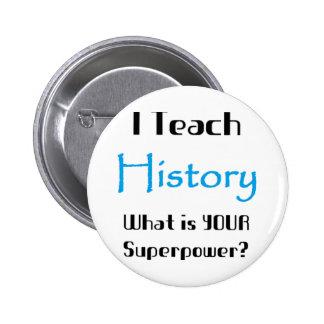 Teach history pinback buttons