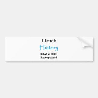 Teach history car bumper sticker