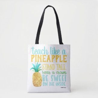 Teach Like A Pineapple Bag
