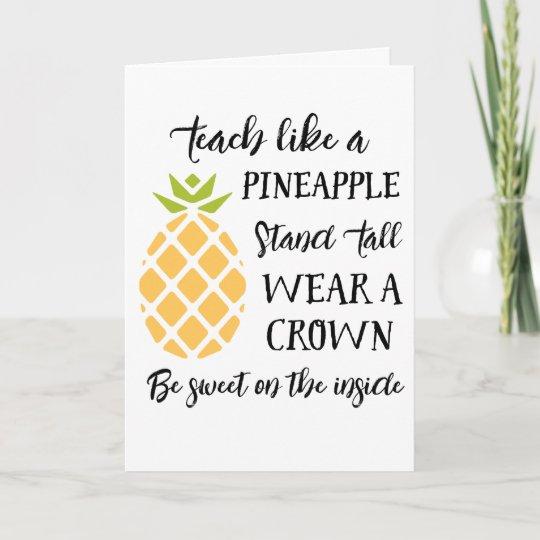 Teach Like A Pineapple Teacher Appreciation Thank You Card Zazzle Com