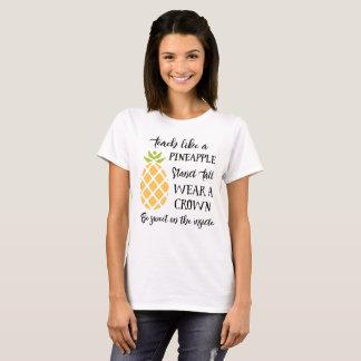 Teach Like A Pineapple Teacher Summer School Camp T-Shirt