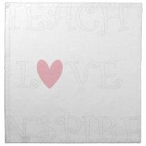 teach love inspire2 napkin