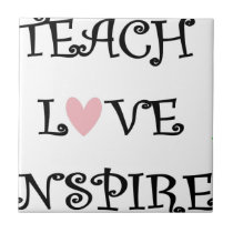 teach love inspire ceramic tile