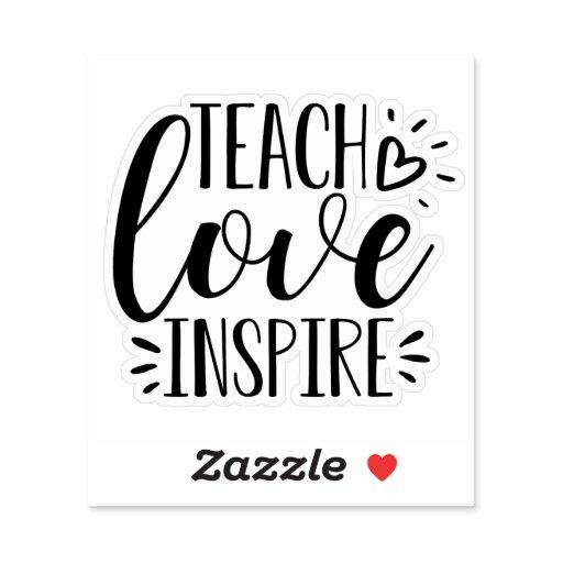 Teach Love Inspire | Cute Teacher Appreciation Sticker