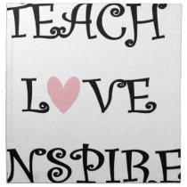 teach love inspire napkin