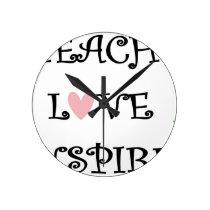 teach love inspire round clock