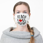 Teach Love Inspire Teacher Gift Adult Cloth Face Mask