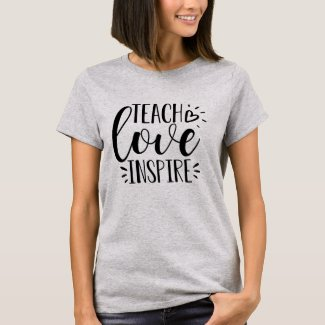 Teach, Love, Inspire | Teacher T-Shirt