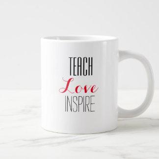 Teach Love Inspite Giant Coffee Mug