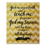 Teach Me (Psalm 25:5) Poster