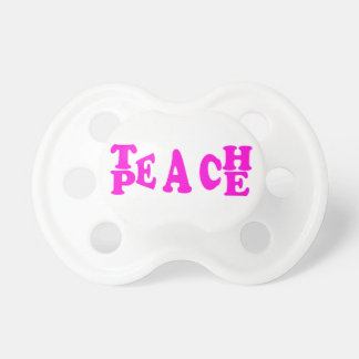 Teach Peace In Pink Font Pacifier