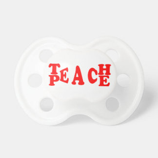 Teach Peace In Red Font Pacifier