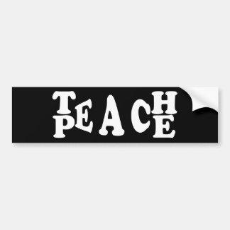 Teach Peace In White Font Bumper Sticker