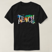 Teach Peace Tie Dye 🌎 World Tolerance Love T-Shirt