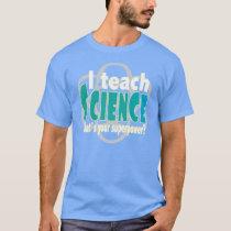Teach science superpower T-Shirt