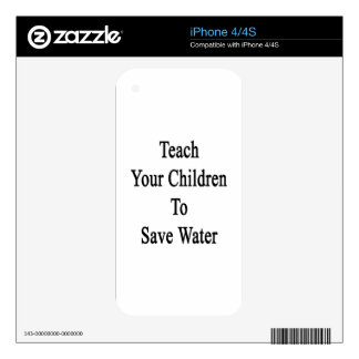 Teach Your Children To Save Water Skin For iPhone 4S