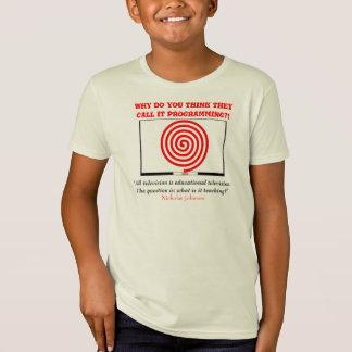 TEACH YOUR CHILDREN WELL...TURN OFF THE TV! T-Shirt
