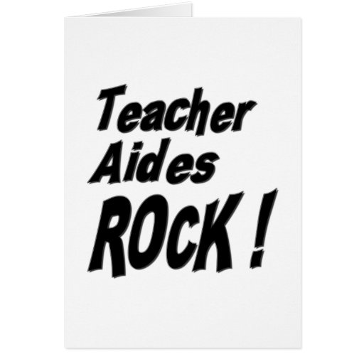 Teacher Aides Rock! Greeting Card