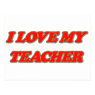 Teacher Appreciation (I Love My Teacher) Postcard