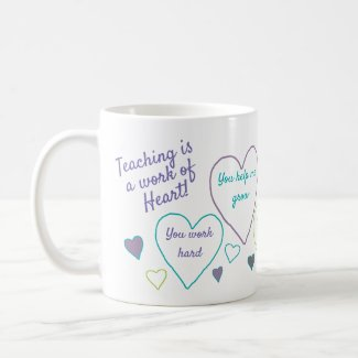 Teacher Appreciation Teaching Is A Work Of Heart Coffee Mug