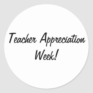 teacher appreciation week classic round sticker