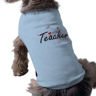 Teacher Artistic Job Design with Hearts Dog T-shirt