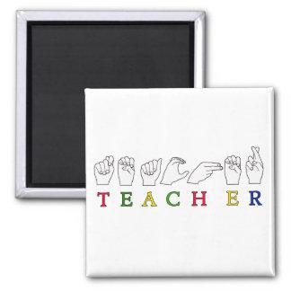 TEACHER ASL SIGN LANGUAGE FINGERSPELLED 2 INCH SQUARE MAGNET