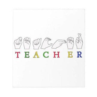TEACHER ASL SIGN LANGUAGE FINGERSPELLED MEMO PADS