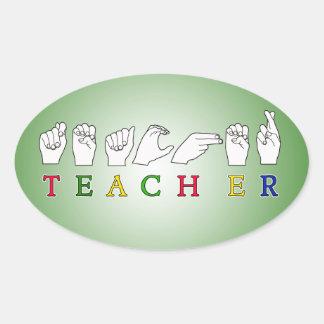 TEACHER ASL SIGN LANGUAGE FINGERSPELLED OVAL STICKER