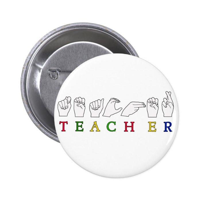 TEACHER ASL SIGN LANGUAGE FINGERSPELLED PINBACK BUTTON
