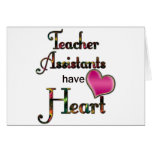 Teacher Assistants Have Heart Greeting Cards