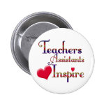 Teacher Assistants Inspire Pinback Buttons