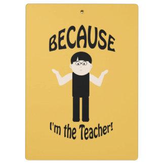 Teacher Because Guy 2 Funny Clipboard